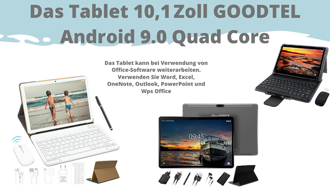 Das Tablet 10,1Zoll GOODTEL Android 9.0 Quad Core